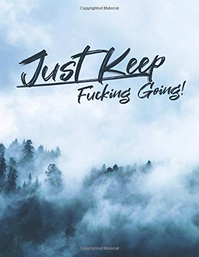 Just Keep Fucking Going! for WOMEN: One Year Fitness & Nutrition Journal, Fitness, Workout, Notebook Gift, Food planner & Fitness Journal, motivation and results, foggy forest cover