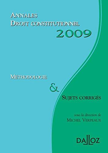 Annales Droit constitutionnel 2009. Méthodologie et sujets corrigés: Méthodologie et sujets corrigés