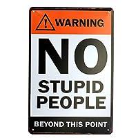 【USA アメリカン デザイン】WARNING NO STUPID PEOPLE BEYOND THIS POINT. 警告 馬鹿な人この先侵入禁止 庭 自宅 ガレージ サインボード ビンテージ バイカー インテリア 看板 ; AVSB-337