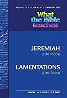 What the Bible Teaches: Jeremiah / Lamentations (Ritchie Old Testament Commentaries)
