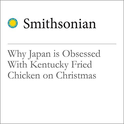 Why Japan is Obsessed With Kentucky Fried Chicken on Christmas audiobook cover art