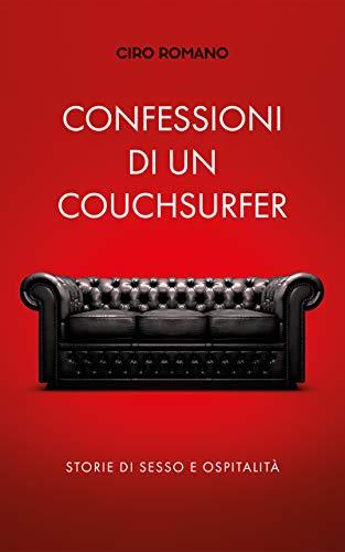 Confessioni di un couchsurfer: Storie di sesso e ospitalità