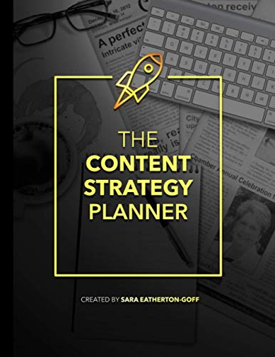 Content Strategy Planner   Second Edition: The Ultimate All-in-One Content Planning + Strategy Workbook