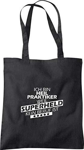 Shirtinstyle Stoffbeutel, Baumwolltasche Ich Bin Heilpraktiker Weil Superheld kein Beruf ist, Beruf Ausbildung Abschluss, Farbe Schwarz