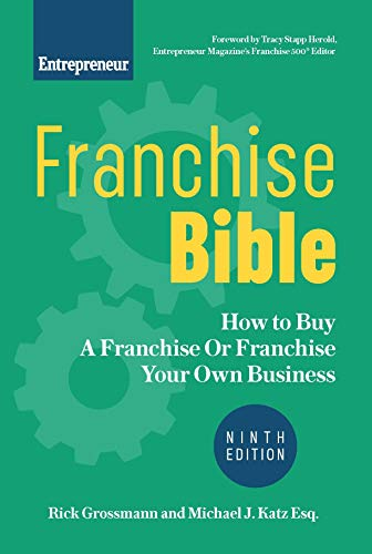 Compare Textbook Prices for Franchise Bible: How to Buy a Franchise or Franchise Your Own Business 9 Edition ISBN 9781642011388 by Grossmann, Rick,Katz, Michael J.