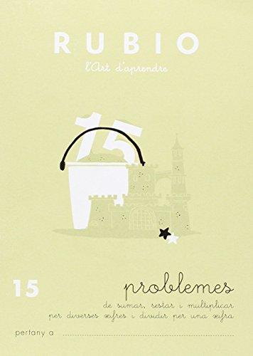 Rubio PR 15 CAT - Cuaderno problemas (Operacions i Problemes RUBIO (català))