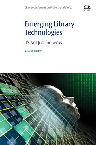 Emerging Library Technologies: It's Not Just for Geeks