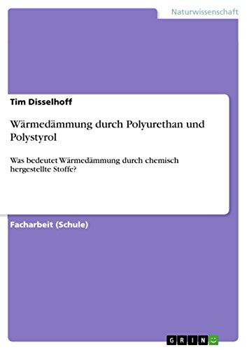 Wärmedämmung durch Polyurethan und Polystyrol: Was bedeutet Wärmedämmung durch chemisch hergestellte Stoffe?