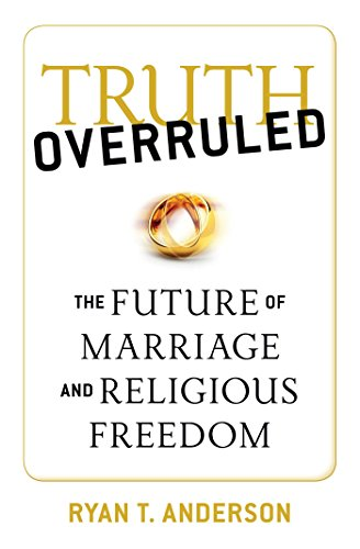 Image of Truth Overruled: The Future of Marriage and Religious Freedom