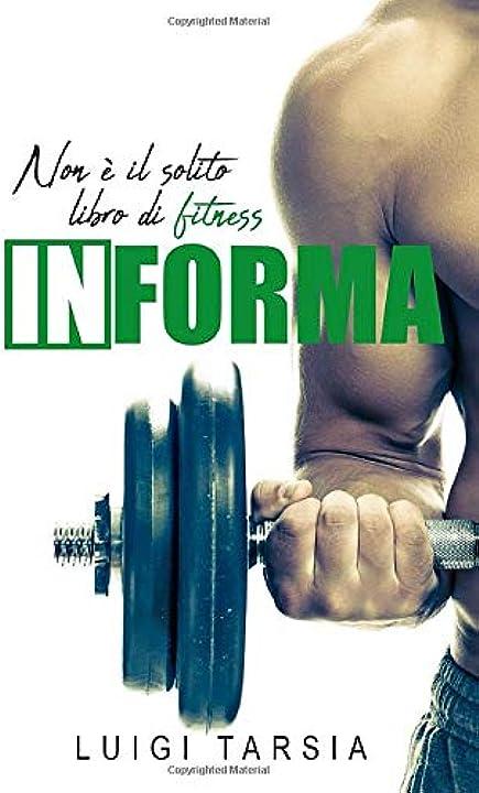 Libro fitness - informa: non è il solito libro di fitness (italiano) copertina flessibile 979-8653696947