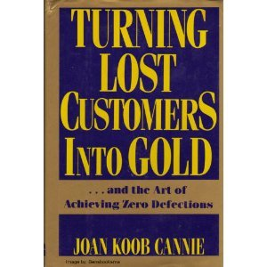 Turning Lost Customers into Gold: ...and the Art of Achieving Zero Defections