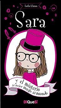 Sara y El Misterio del mejor Mago Del Mundo: 4 par Lola Llatas