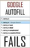 google autofill fails: with dank m.e.m.e.s and jokes - tech comedy (english edition)