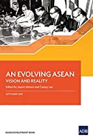 An Evolving Asean: Vision and Reality