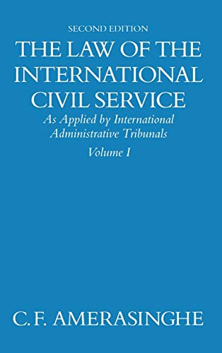 The Law of the International Civil Service: As Applied by International Administrative Tribunals