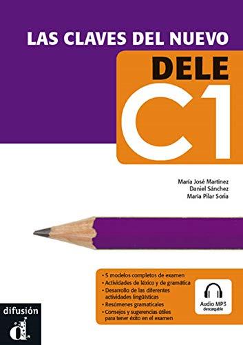 Las claves del nuevo. Dele C1. Libro del alumno. Per le Scuole superiori. Con...