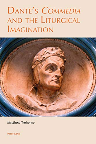 Compare Textbook Prices for Dante's «Commedia» and the Liturgical Imagination Leeds Studies on Dante New Edition ISBN 9781789979619 by Treherne, Matthew