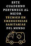 Este Cuaderno Pertenece Al Mejor Técnico En Emergencias Sanitarias Del Mundo: Ideal Para Técnicos En Emergencias Sanitarias - 120 Páginas