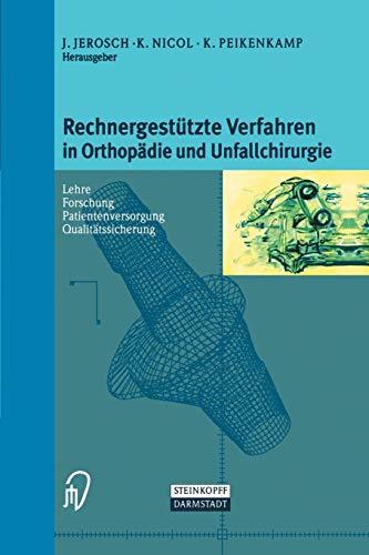 Rechnergestützte Verfahren in Orthopädie und Unfallchirurgie. Neue Techniken zur Informationsvermittlung - Forschung - Lehre - Patientenversorgung - Qualitätssicherung - Internet-Adressen