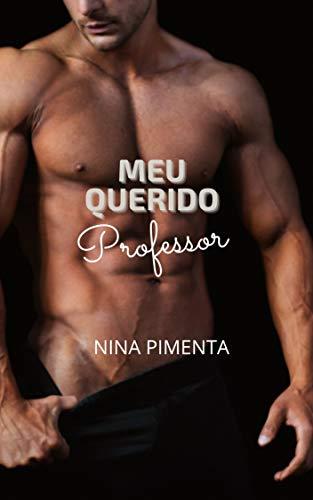 Meu Querido Professor (Os Homens da Minha Vida Livro 1)