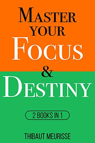 Master Your Focus & Destiny: 2 Books in 1 (Mastery Bundle, Band 2)