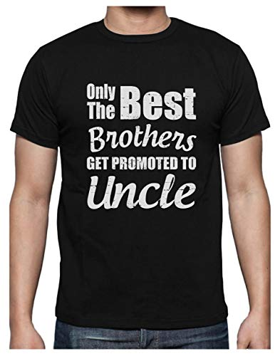 Camiseta para Hombre - Only The Best Brothers Get Promoted to Uncles - Divertido Regalo para Futuro Tío Medium Negro