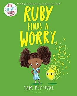 Ruby Finds a Worry (Big Bright Feelings) by [Tom Percival]