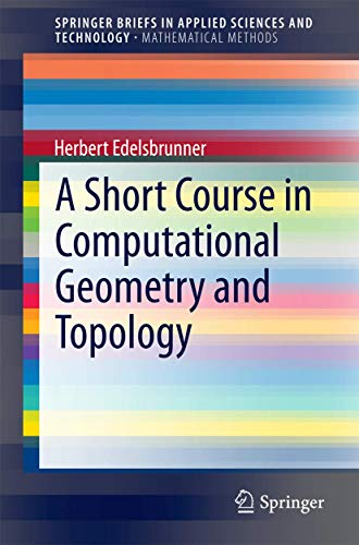 A Short Course in Computational Geometry and Topology (SpringerBriefs in Applied Sciences and Technology)