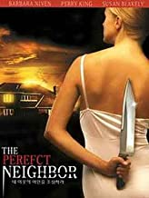The Perfect Neighbor (2005) All Region (Region 1,2,3,4,5,6) DVD. Starring Barbara Niven, Perry King, Susan Blakely... a.k.a. 'The Perfect Neighbour'