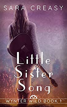 Little Sister Song: Wynter Wild Book 1 by [Sara Creasy]
