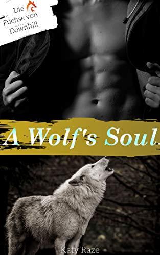 A Wolf's Soul (Die Füchse von Downhill 2)