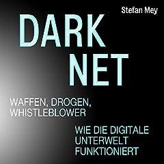 Darknet - Waffen, Drogen, Whistleblower