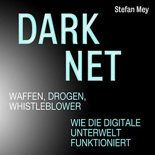 Darknet - Waffen, Drogen, Whistleblower Titelbild