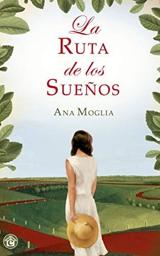 LA RUTA DE LOS SUEÑOS de ANA MOGLIA