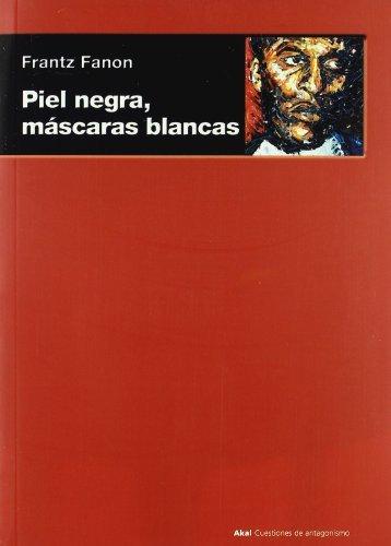 Piel negra, máscaras blancas (Cuestiones de antagonismo nº 55 ...
