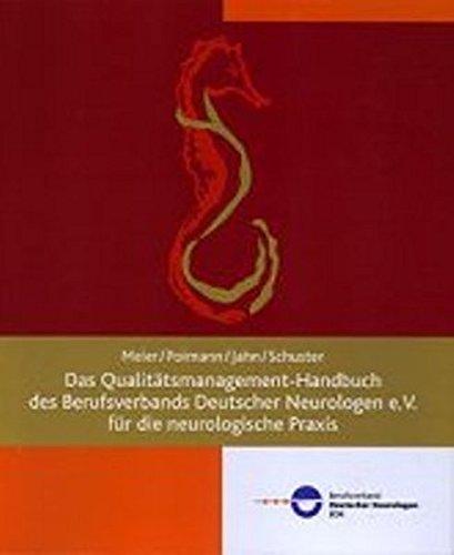 Das Qualitätsmanagement-Handbuch des Berufsverbandes Deutscher Neurologen e.V. für die neurologische Praxis