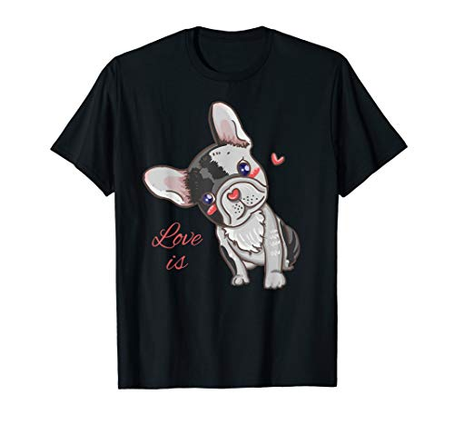 Niedliche Französische Bulldoggen Love Is Frenchie Hundemama T-Shirt