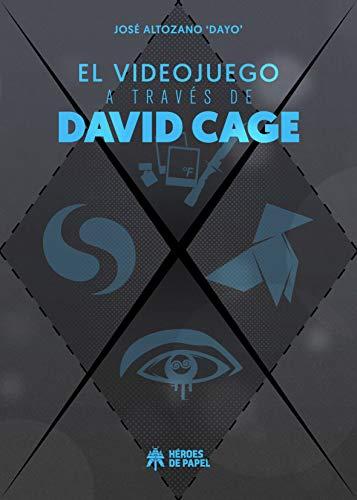 El videojuego a través de David Cage (Spanish Edition)