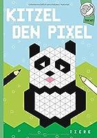 Kitzel den Pixel: Das lustige Pixelmalbuch mit 40 tollen Tier-Motiven.