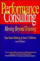 Performance Consulting: Moving Beyond Training