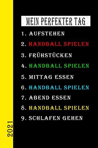 Mein Perfekter Tag 2021 Handball Spielen: Mein Kalender für den perfekten Tag ist ein lustiges, cooles Geschenk für 2021. Als Terminplaner oder ... auch als Hausaufgabenheft zu nutzen. Deutsch