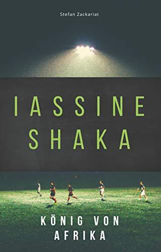 Iassine Shaka: König von Afrika