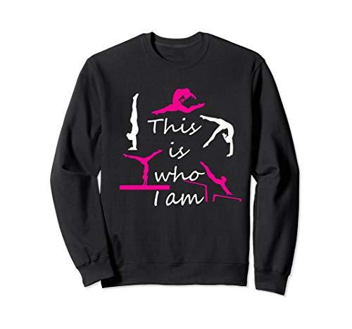 Top lustige Mädchen Gymnastik This is Who I am Geschenk Sweatshirt