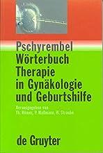 Pschyrembel W?rterbuch Therapie in Gyn?kologie Und Geburtshilfe