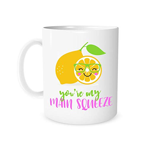 You're My Main Squeeze, Funny Mug, Gift Idea, Funny Mug Gift, Fruit Lovers Gift, Funny Gift Idea, Hilarious Gift, Bestie Gift, Friend Gift - 15oz