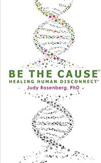 Be The Cause Healing Human Disconnect