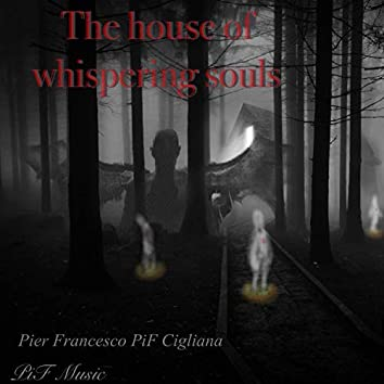 The house of whispering souls
