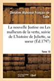 La nouvelle Justine ou Les malheurs de la vertu, suivie de L'histoire de Juliette, sa soeur. Tome 10 - Ouvrage orné d'un frontispice et de cent sujets gravés avec soin