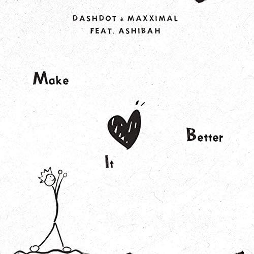 Dashdot, Maxximal & Ashibah