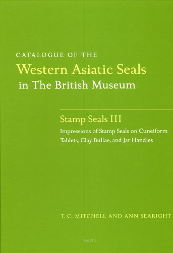 Catalogue of the Western Asiatic Seals in the British Museum: Stamp Seals III: Impressions of Stamp Seals on Cuneiform Tablets, Clay Bullae, and Jar ... and Jar Handles (Cylinder Seals, Band 6)